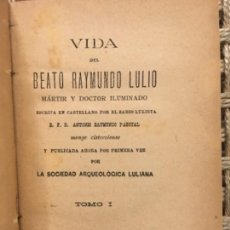 Libros antiguos: VIDA DEL BEATO RAYMUNDO LULIO, ANTONIO RAYMUNDO PASCUAL, 1890 1891, RAMON LLULL. Lote 146262798