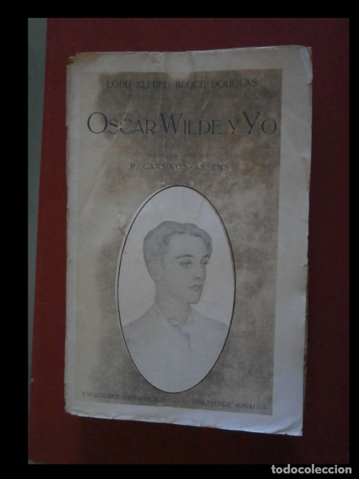 OSCAR WILDE Y YO. LORD ALFRED BRUCE DOUGLAS (Libros Antiguos, Raros y Curiosos - Biografías )