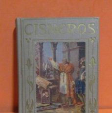 Libros antiguos: EL CARDENAL CISNEROS -LOS GRANDES HOMBRES- EDITORIAL ARALUCE 5 DE JUNIO DE 1920 EXCELENTE. Lote 146714062