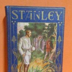Libros antiguos: ENRIQUE STANLEY -LOS GRANDES HOMBRES-ILUSTRACION RENÉ PAULET EDIT. ARALUCE 12 AGOSTO 1929 EXCELENTE. Lote 146714546