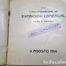Libros antiguos: LIBRO VIII CURSO INTERNACIONAL DE EXPANSION COMERCIAL - VISITA A TARRASA - 4 AGOSTO 1914-. Lote 146813826