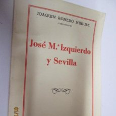 Libros antiguos: JOSE M. IZQUIERDO Y SEVILLA. - ROMERO MURUBE, JOAQUÍN - 1934. Lote 147082446