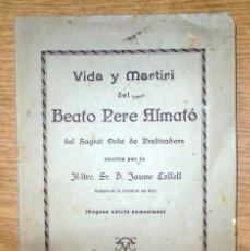Libros antiguos: VIDA Y MARTIRI DEL BEATO PERE ALMATÓ 1926 JAUME COLLELL, VICH VIC . Lote 147088518