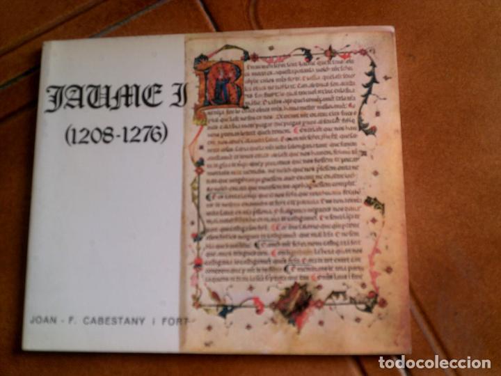 LIBRO JAUME 1 ,1208-1276 POR JOAN CABESTANY I FORT AÑO 1976 ILUSTRADO 60 (Libros Antiguos, Raros y Curiosos - Biografías )