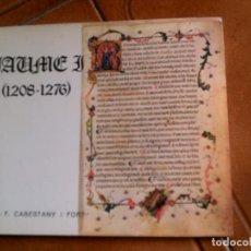 Libros antiguos: LIBRO JAUME 1 ,1208-1276 POR JOAN CABESTANY I FORT AÑO 1976 ILUSTRADO 60 . Lote 147685126