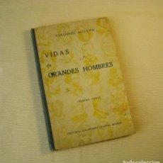 Libros antiguos: VIDAS DE GRANDES HOMBRES. (PRIMERA PARTE) AUTOR EZEQUIEL SOLANA. 1.932. Lote 147883934