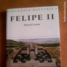 Libros antiguos: LIBRO BIOGRAFIA POR MANUEL LACARTA FELIPE SEGUNDO 240 PAGINAS. Lote 148914970