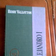 Libros antiguos: LIBRO BIOGRAFIA ALEJANDRO 1 ,POR HENRY VALLOTTON COLECCION YUNKE. Lote 148917346