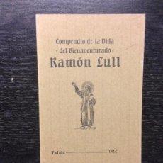 Libros antiguos: COMPENDIO DE LA VIDA DEL BIENAVENTURADO RAMON LLULL, 1916. Lote 148970270
