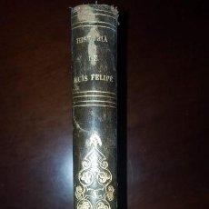 Libros antiguos: HISTORIA DE LUIS FELIPE DE ORLEANS - 1850. Lote 149681470
