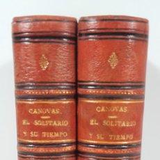 Libros antiguos: EL SOLITARIO Y SU TIEMPO. 2 TOMOS. A. CÁNOVAS DEL CASTILLO. MADRID. 1883. . Lote 149786514
