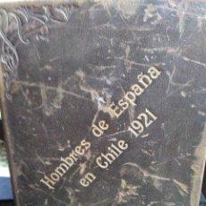 Libros antiguos: HOMBRES DE ESPAÑA EN CHILE. / AÑO 1921. MUY RARO. Lote 149847130