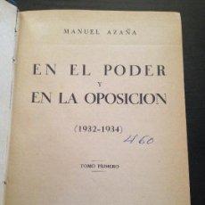 Libros antiguos: EN EL PODER Y EN LA OPOSICION-TOMO I-- M.AZAÑA-1932-1934. Lote 150236126