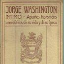 Libros antiguos: JORGE WASHINGTON ÍNTIMO. VV.AA.. Lote 151395574