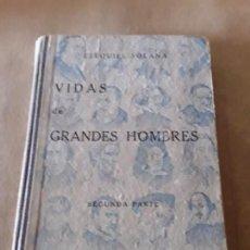 Libros antiguos: VIDA DE GRANDES HOMBRES,SEGUNDA PARTE,EZEQUIEL SOLANA,EDITORIAL MAGISTERIO.1932. Lote 151898706