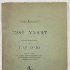 Libros antiguos: JOSÉ YXART. ESTUDIO NECROLÓGICO. - SARDÀ, JUAN.. Lote 152029454