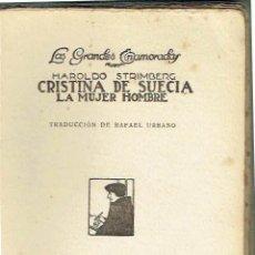 Libros antiguos: CRISTINA DE SUECIA. LA MUJER HOMBRE. HAROLDO STRIMBERG.. Lote 152164478
