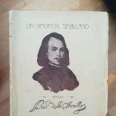 Libros antiguos: UN INMORTAL SEVILLANO. Lote 152171126