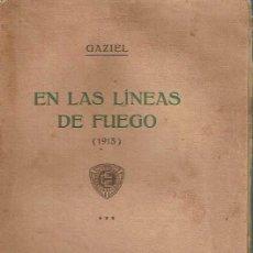 Libros antiguos: EN LAS LÍNEAS DE FUEGO (1915). GAZIEL.. Lote 152171962