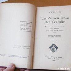 Libros antiguos: LUCIETO,CH: LA VIRGEN ROJA DEL KREMLIN. MEMORIAS DE UN AGENTE SECRETO DE LA ENTENTE EN LA RUSIA DE L. Lote 152223998
