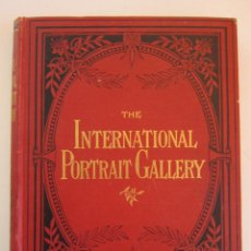 Libros antiguos: THE INTERNATIONAL PORTRAIT GALLERY. Lote 152238170