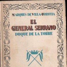 Libros antiguos: VILLA URRUTIA : EL GENERAL SERRANO DUQUE DE LA TORRE (ESPASA CALPE, 1929). Lote 152271920