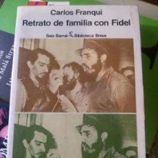Libros antiguos: RETRATOS DE FAMILIA CON FIDEL, CARLOS FRANQUI, SEIX BARRAL. Lote 152274230
