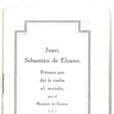Libros antiguos: JUAN SEBASTIÁN DE ELCANO. PRIMERO QUE DIO LA VUELTA AL MUNDO. 1929. Lote 152368794