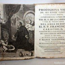 Libros antiguos: PRODIGIOSA VIDA DE B.P.CARACIOLO-FUNDADOR DE LOS CLERIGOS MENORES-1769.. Lote 152839698