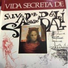 Libros antiguos: LIBRO BIOGRAFÍA , LA VIDA SECRETA DE SALVADOR DALÍ TEXTO EN CATALÁN . Lote 157329018