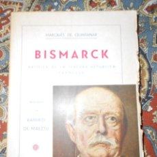 Libros antiguos: BISMARK. MARQUÉS DE QUINTANAR. 1933. Lote 155216726