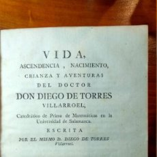 Libros antiguos: TORRES VILLARROEL - VIDA, ASCENDENCIA, NACIMIENTO, CRIANZA Y AVENTURAS DEL DOCTOR - MADRID 1789. Lote 155536042