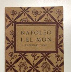 Libros antiguos: FREDERIC CAMP. NAPOLEÓ I EL MÓN. 1921. Lote 155829742