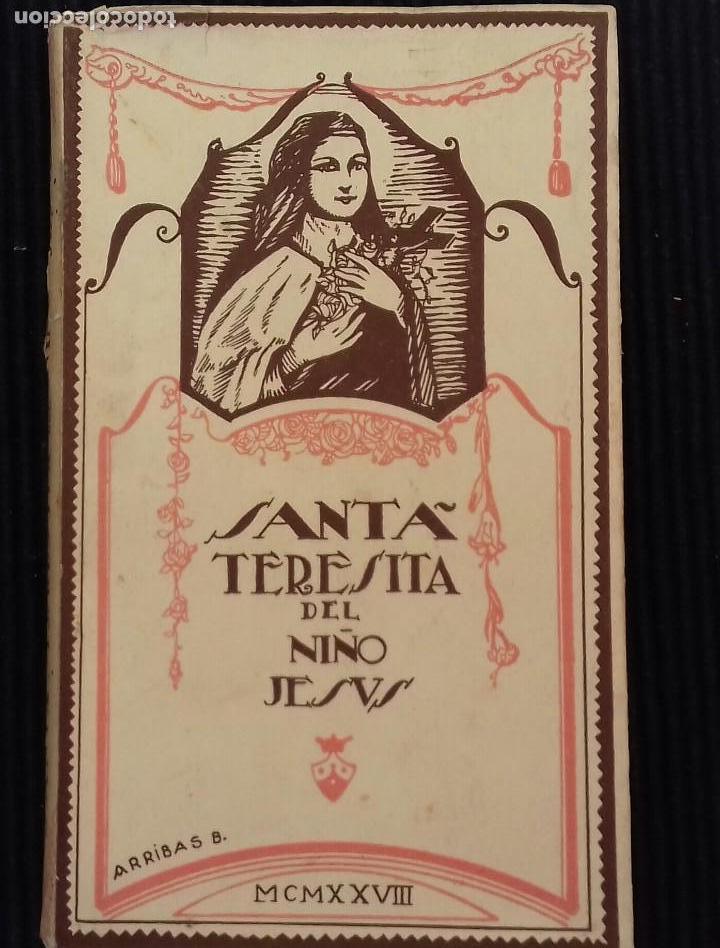 SANTA TERESITA DEL NIÑO JESÚS. LORENZO ALONSO. ILUSTRACIONES DE ARRIBAS. MADRID 1929. (Libros Antiguos, Raros y Curiosos - Biografías )