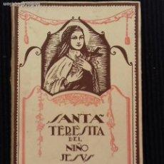 Libros antiguos: SANTA TERESITA DEL NIÑO JESÚS. LORENZO ALONSO. ILUSTRACIONES DE ARRIBAS. MADRID 1929.. Lote 155998670