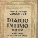 Libros antiguos: DIARIO ÍNTIMO 1851-1895. JULIO Y EDMUNDO GONCOURT.. Lote 156169494