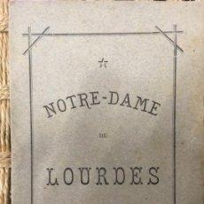 Libros antiguos: NOTRE DAME DE LOURDES, LEVEQUE DE TARBES, 1886. Lote 156261930