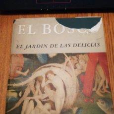 Libros antiguos: EL BOSCO,, EL JARDÍN DE LAS DELICIAS. Lote 156670646