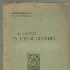 Libros antiguos: EL DOCTOR D. JOSÉ M. GUARDIA, POR FRANCISCO.HERNÁNDEZ SANZ. AÑO 1909. (MENORCA.2.2). Lote 156677350