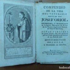 Libros antiguos: COMPENDIO DE LA VIDA DEL VENERABLE JOSEF ORIOL. IGLESIA DEL PINO BARCELONA 1790. Lote 173895467