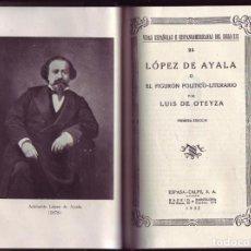 Libros antiguos: LÓPEZ DE AYALA O EL FIGURÓN POLÍTICO-LITERARIO. LUIS DE OTEYZA. MADRID, ESPASA-CALPE, 1932.. Lote 157840930