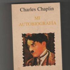 Libros antiguos: CHARLES CHAPLIN-MI AUTOBIOGRAFIA-EDITORIAL DEBATE. Lote 158613934