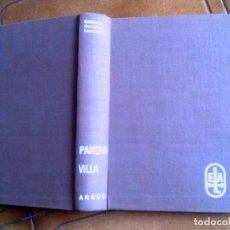 Libros antiguos: BIOGRAFIA DE PANCHO VILLA POR WILLIAM DOUGLAS LANSFORD EDITORIAL ARGOS. Lote 159237194