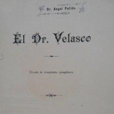 Libros antiguos: EL DOCTOR VELASCO. DE VALSECA DE BOOMES. PROVINCIA DE SEGOVIA. GRABADO DEL DOCTOR.1894. A. PULIDO. Lote 160728446