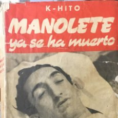 Libros antiguos: LIBRO 1 ª EDICIÓN MANOLETE YA SE HA MUERTO.H - HITO. ED. CATÓLICA. MADRID. 339 PAG.. Lote 162876154