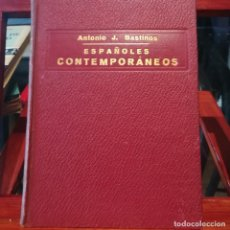 Libros antiguos: ESPAÑOLES CONTEMPORANEOS-APUNTES Y SILUETAS-OBRA POSTUMA-ANTONIO J. BASTINOS-1929. Lote 163024722