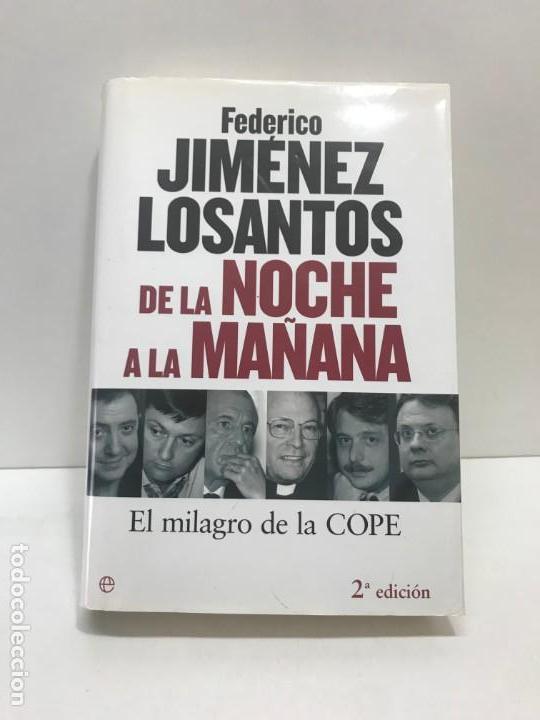 LIBRO DE LA NOCHE A LA MAÑANA FEDERICO JIMÉNEZ LOSANTOS (Libros Antiguos, Raros y Curiosos - Biografías )