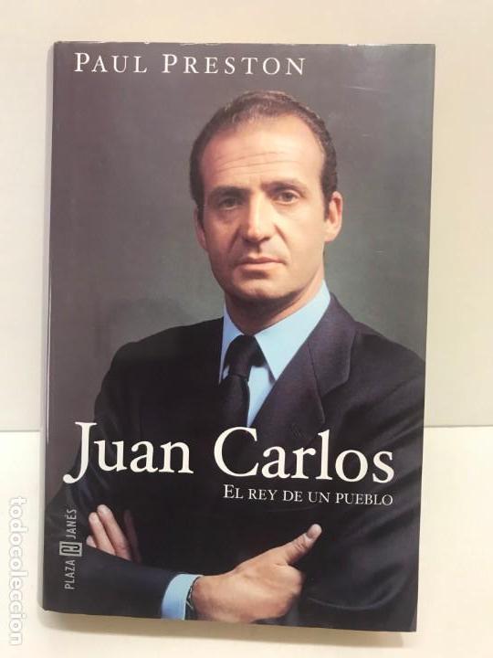 JUAN CARLOS EL REY DE UN PUEBLO PAUL PRESTON DE PLAZA JANES 2003. (Libros Antiguos, Raros y Curiosos - Biografías )