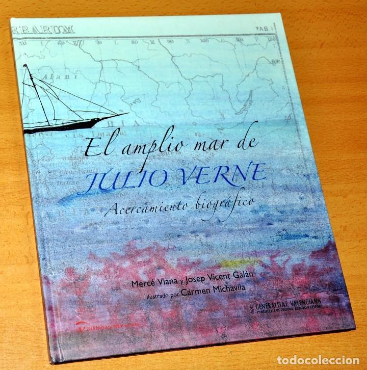 EL AMPLIO MAR DE JULIO VERNE - MERCÉ VIANA Y JOSEP VICENT GALÁN - EDITA: GENERALITAT VALENCIANA 2005 (Libros Antiguos, Raros y Curiosos - Biografías )