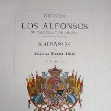 Libros antiguos: HISTORIA DE LOS ALFONSOS, DE SATURNINO GIMENEZ ENRICH 1875. Lote 163761006